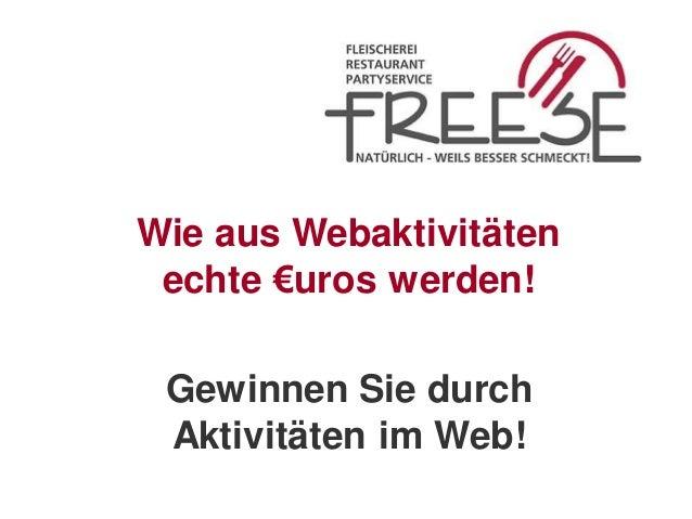 Wie aus Webaktivitäten echte €uros werden! Gewinnen Sie durch Aktivitäten im Web!