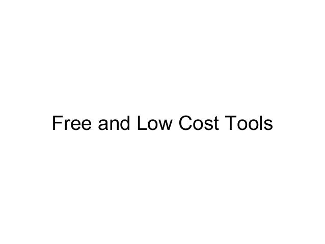 Free and Low Cost Tools
