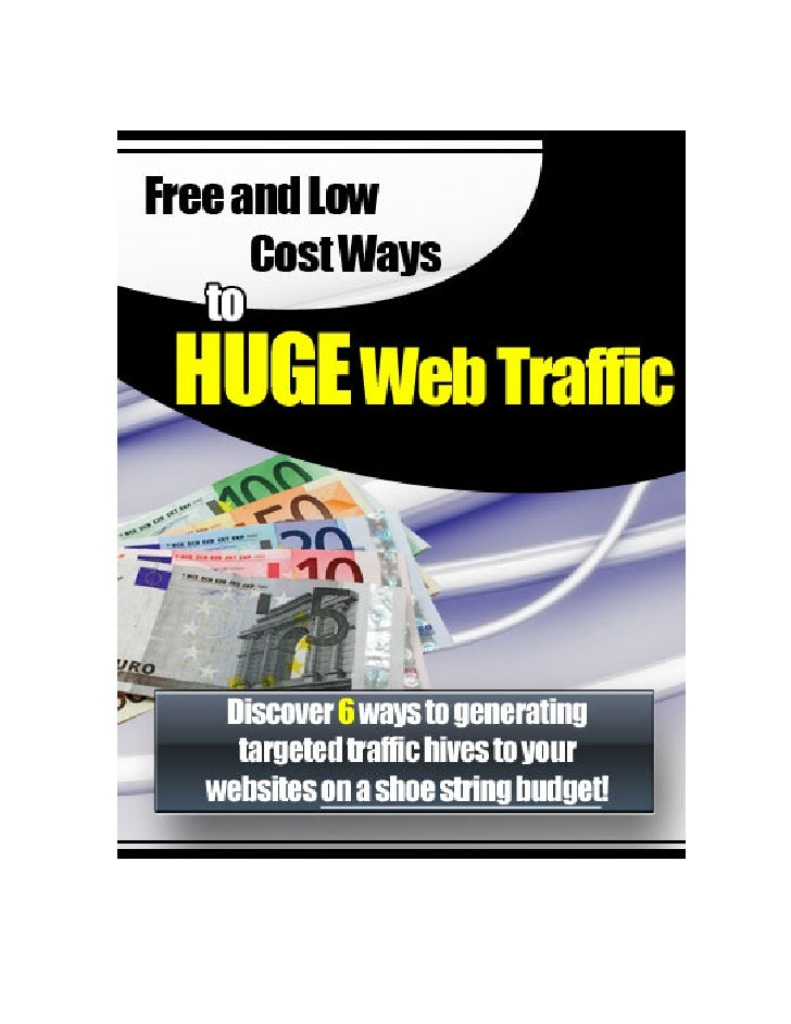 Free And Low Cost Ways To Huge Web TrafficFree And Low Cost Ways To Huge Web Traffic                  1