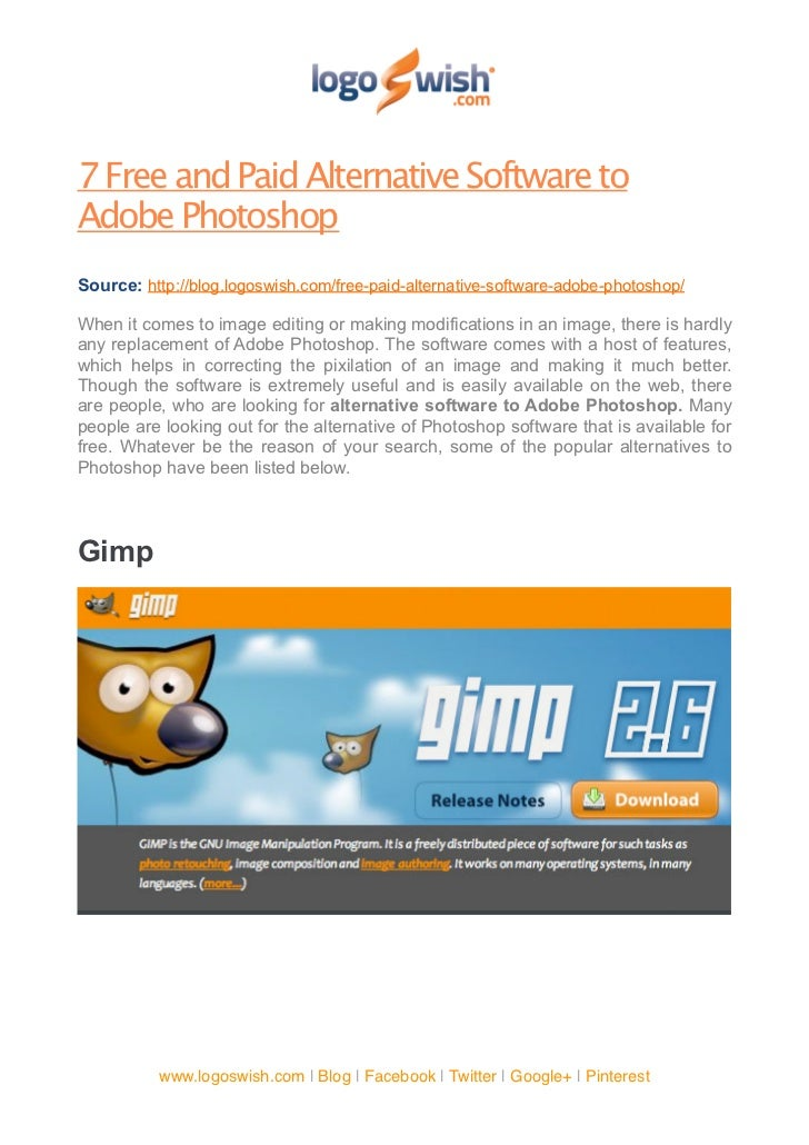 7 Free and Paid Alternative Software toAdobe PhotoshopSource: http://blog.logoswish.com/free-paid-alternative-software-ado...