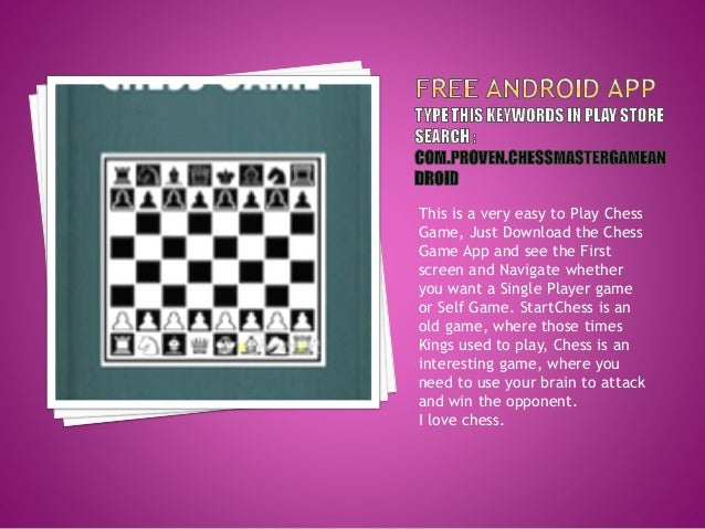 This is a very easy to Play Chess Game, Just Download the Chess Game App and see the First screen and Navigate whether you...