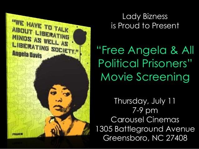 "Lady Biznessis Proud to Present""Free Angela & AllPolitical Prisoners""Movie ScreeningThursday, July 117-9 pmCarousel Cinema..."