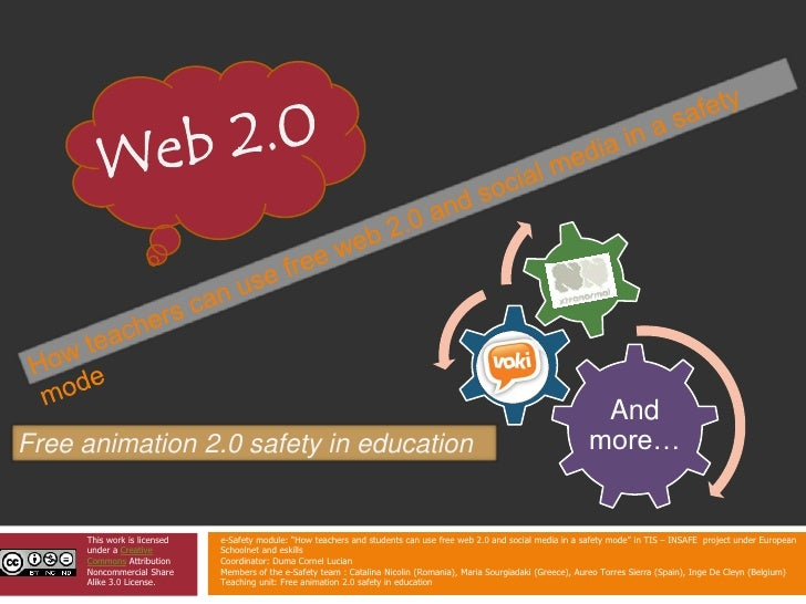 Web 2.0<br />Howteacherscanuse free web 2.0 and social media in a safety mode<br />Free animation 2.0 safety in education<...