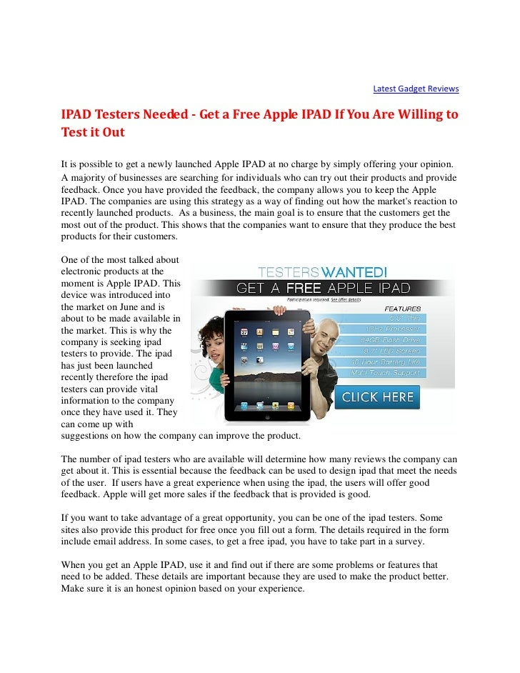 Latest Gadget Reviews  IPAD Testers Needed - Get a Free Apple IPAD If You Are Willing to Test it Out  It is possible to ge...