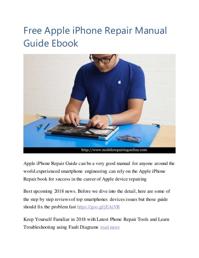 Free Apple iPhone Repair Manual Guide Ebook Apple iPhone Repair Guide can be a very good manual for anyone around the worl...