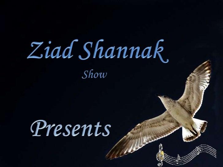 Ziad Shannak<br />Show<br />Presents<br />