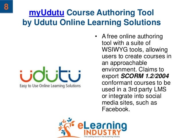 8     myUdutu Course Authoring Tool    by Udutu Online Learning Solutions                     • A free online authoring   ...