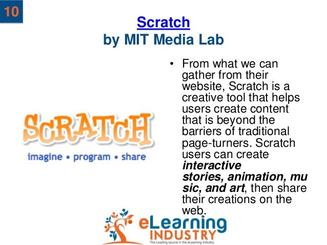10         Scratch     by MIT Media Lab             • From what we can               gather from their               websi...