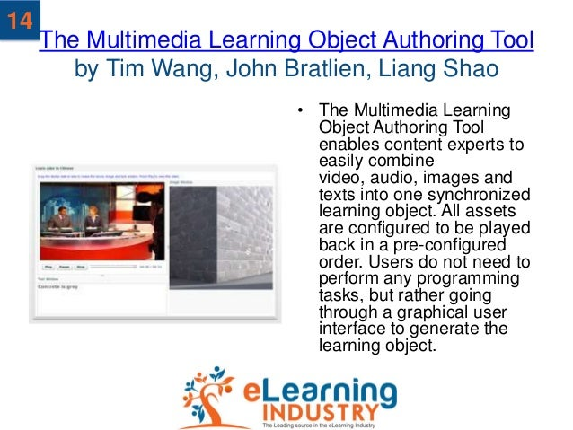 14     The Multimedia Learning Object Authoring Tool        by Tim Wang, John Bratlien, Liang Shao                        ...
