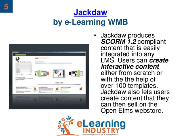 5         Jackdaw    by e-Learning WMB             • Jackdaw produces               SCORM 1.2 compliant               cont...