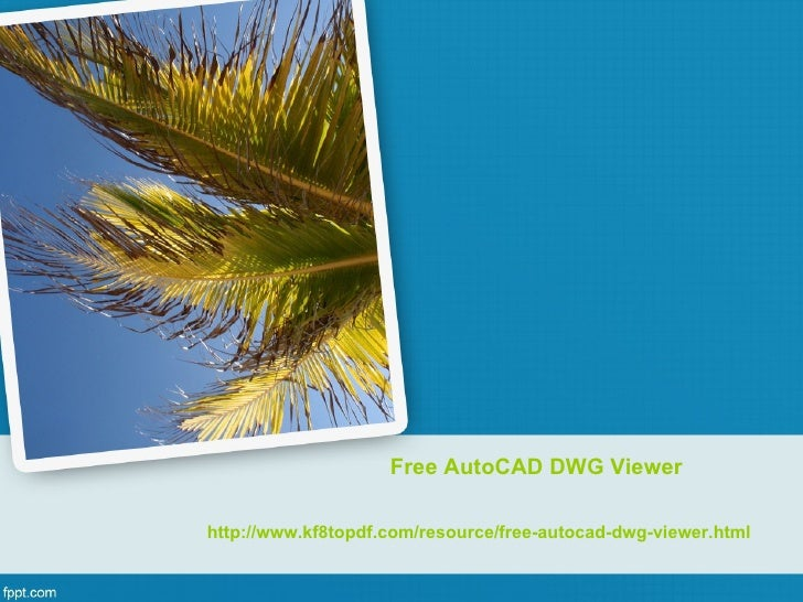 Free AutoCAD DWG Viewerhttp://www.kf8topdf.com/resource/free-autocad-dwg-viewer.html