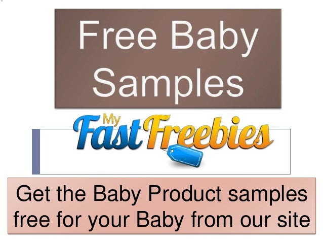 Get the Baby Product samplesfree for your Baby from our site