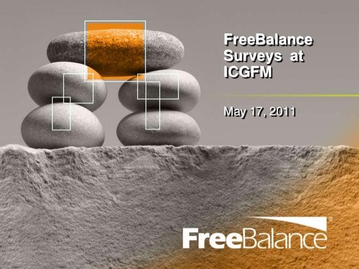 FreeBalance Surveys  at ICGFM<br />May 17, 2011<br />