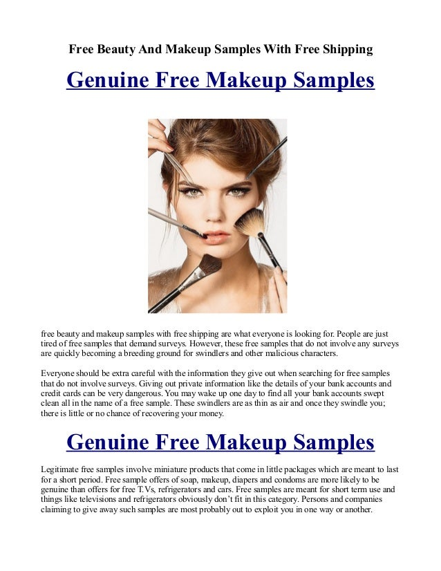 Receive FREE Makeup Samples Worth $ As A Product Tester. Register your details Quick And Easy To Sign Up· 's Products Available· Completely Free To Join.