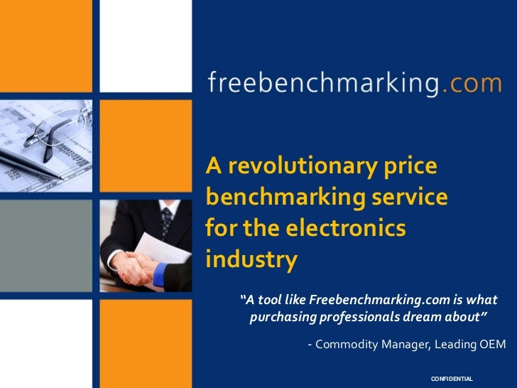 "A revolutionary pricebenchmarking servicefor the electronicsindustry  ""A tool like Freebenchmarking.com is what   purchasi..."