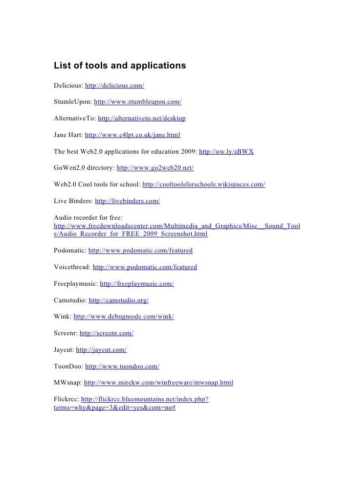 List of tools and applications Delicious: http://delicious.com/  StumleUpon: http://www.stumbleupon.com/  AlternativeTo: h...