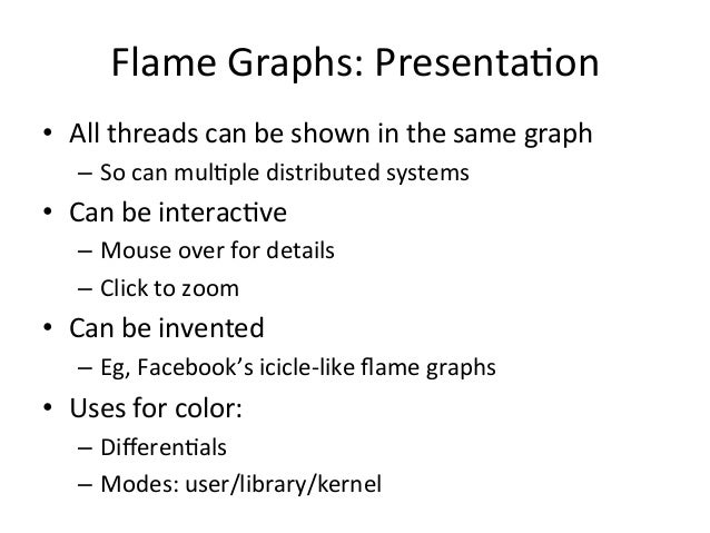 Examples  • Using  DTrace  to  profile  kernel  CPU  usage:  # git clone https://github.com/brendangregg/FlameGraph!  # cd...