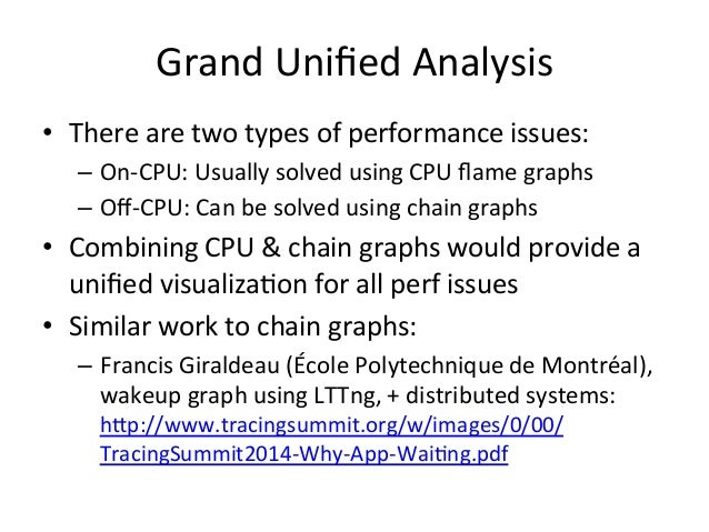 Hot/Cold  Flame  Graphs  • CPU  samples  &  off-‐CPU  =me  in  one  flame  graph  – Off-‐CPU  =me  ofen  dominates  &  c...