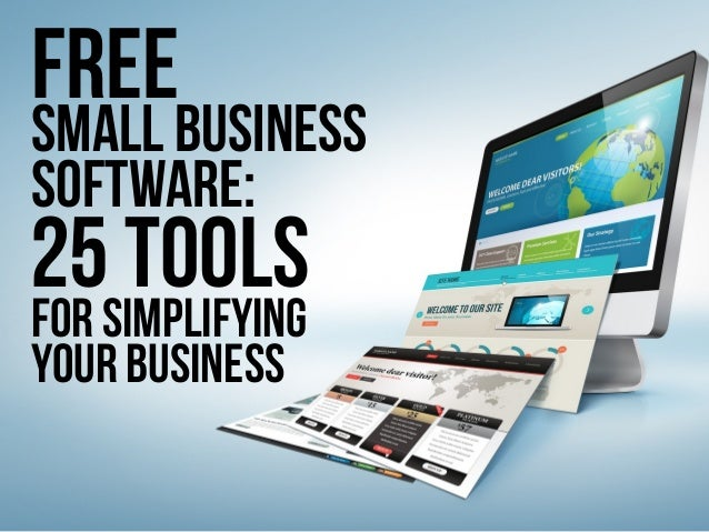 25 ToolsFor Simplifying Your Business Free Small Business Software:
