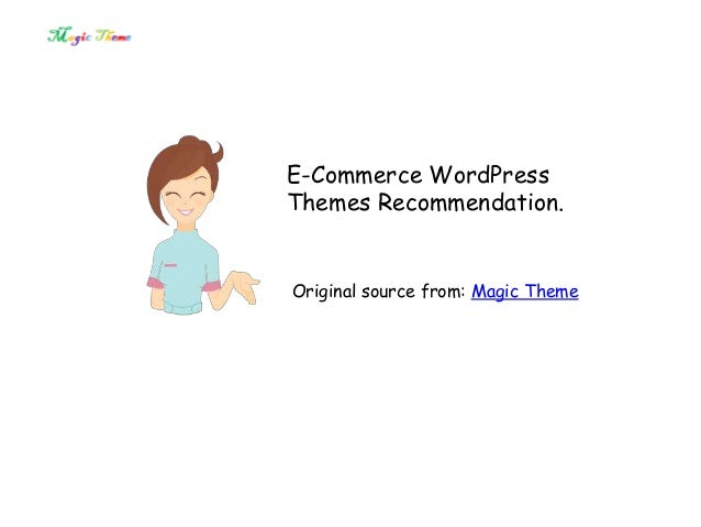 E-Commerce WordPress Themes Recommendation. Original source from: Magic Theme