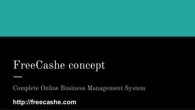 FreeCashe concept Complete Online Business Management System http://freecashe.com