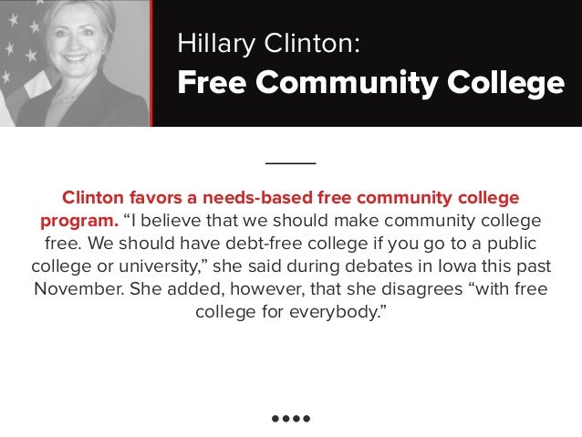 "Free Community College Clinton favors a needs-based free community college program. ""I believe that we should make communi..."