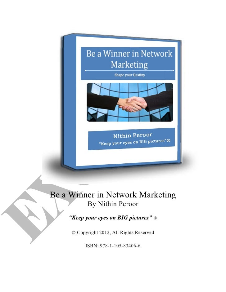 """Be a Winner in Network Marketing            By Nithin Peroor    """"Keep your eyes on BIG pictures""""     ®     © Copyright 201..."""
