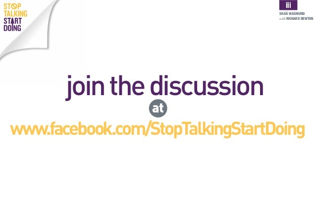 Stop Talking Start Doing: A kick in the pants in six parts Slide 3