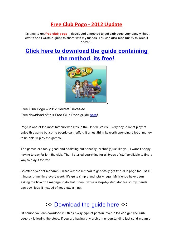 Free Club Pogo - 2012 Update   It's time to get free club pogo! I developed a method to get club pogo very easy without   ...