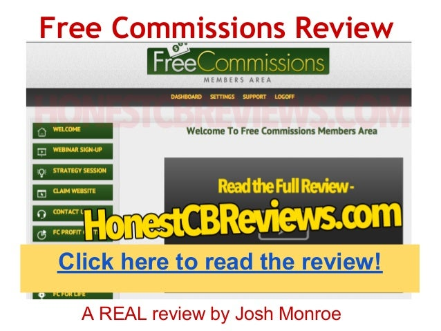 Free Commissions Review Click here to read the review!   A REAL review by Josh Monroe