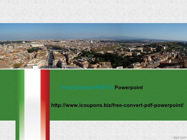 Free Convert PDF To Powerpointhttp://www.icoupons.biz/free-convert-pdf-powerpoint/