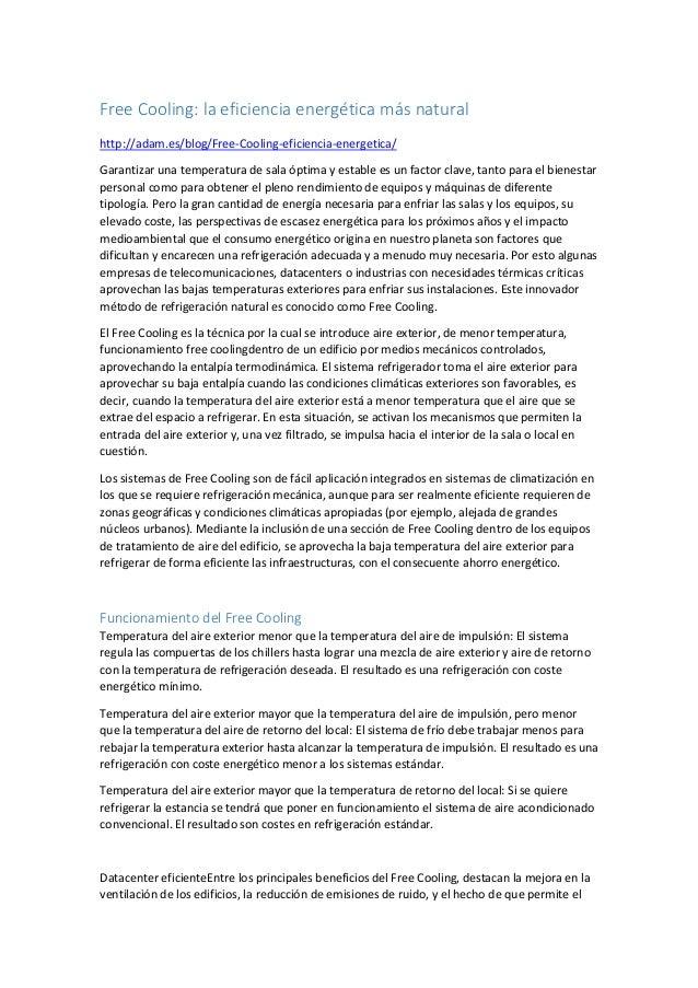 Free Cooling: la eficiencia energética más natural http://adam.es/blog/Free-Cooling-eficiencia-energetica/ Garantizar una ...