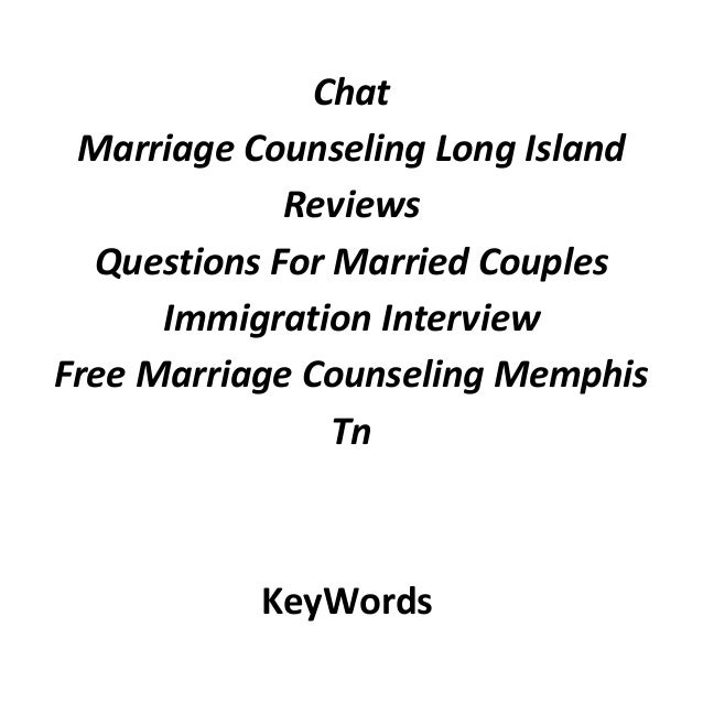 christian dating couples counseling Married couples don't talk about this stuff especially if they're asian - and especially if they're christians for some reason dating couples tend.
