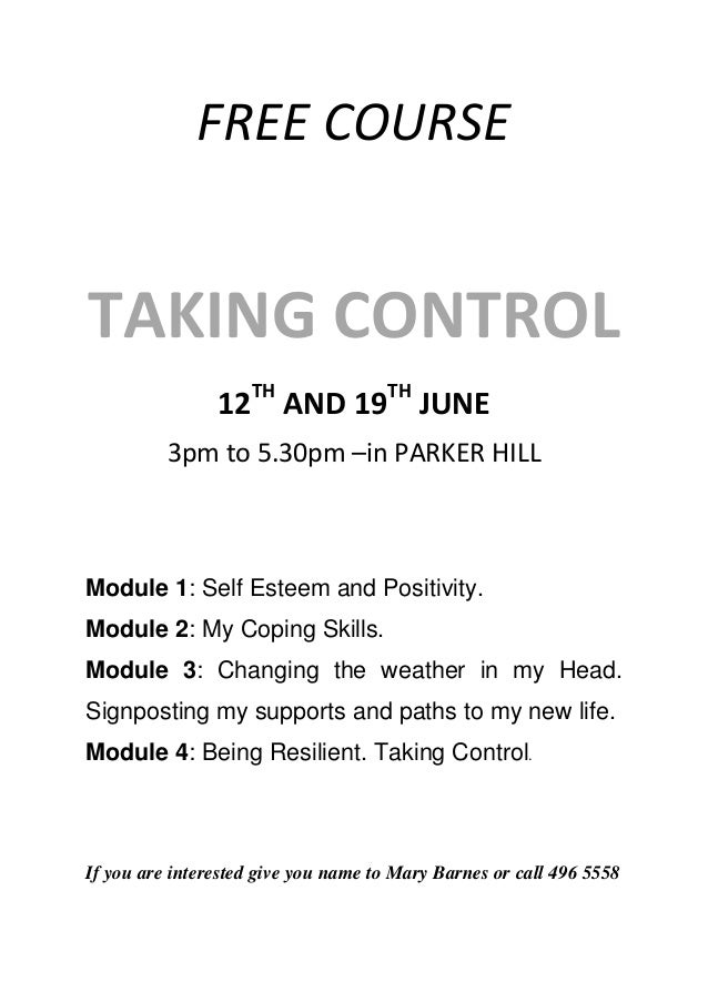 FREE COURSETAKING CONTROL12THAND 19THJUNE3pm to 5.30pm –in PARKER HILLModule 1: Self Esteem and Positivity.Module 2: My Co...