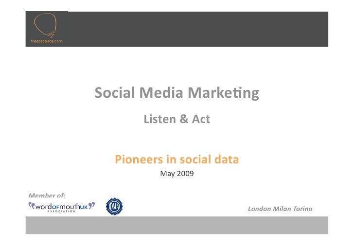 SocialMediaMarke-ng                      Listen&Act                  Pioneersinsocialdata                       ...