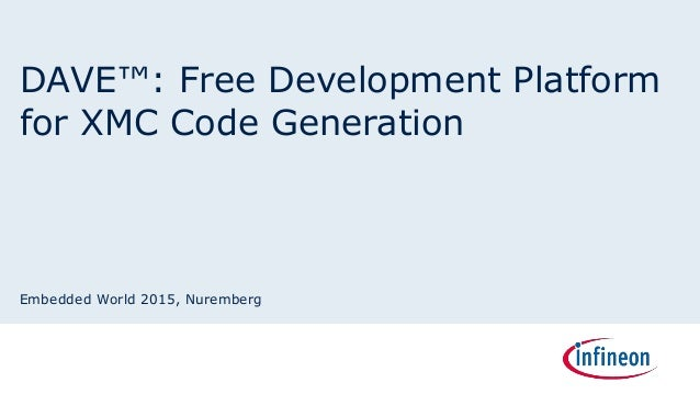 DAVE: Free development platform for XMC code generation