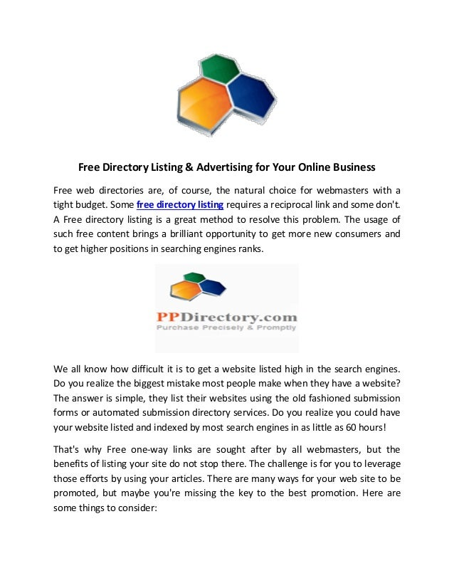 Free Directory Listing & Advertising for Your Online Business Free web directories are, of course, the natural choice for ...