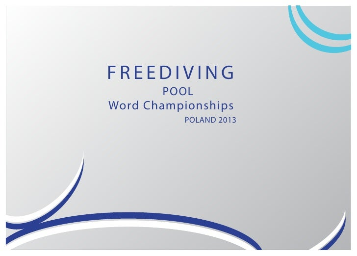 FREEDIVING        POOLWord Championships          POLAND 2013