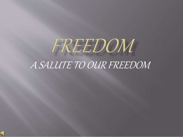 A SALUTE TO OUR FREEDOM