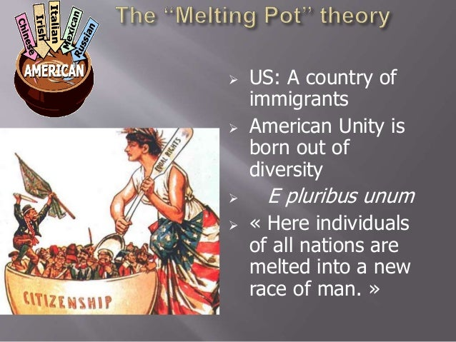 melting pot theory Melting pot or mosaic rod janzen theory and practice boston: allyn and bacon bowers, c a (1987) elements of a post-liberal theory of education.
