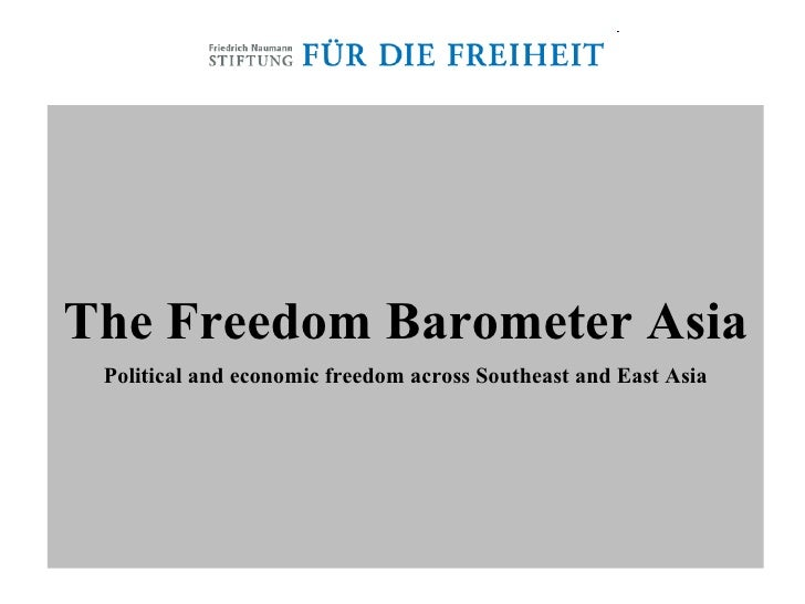 The Freedom Barometer Asia Political and economic freedom across Southeast and East Asia