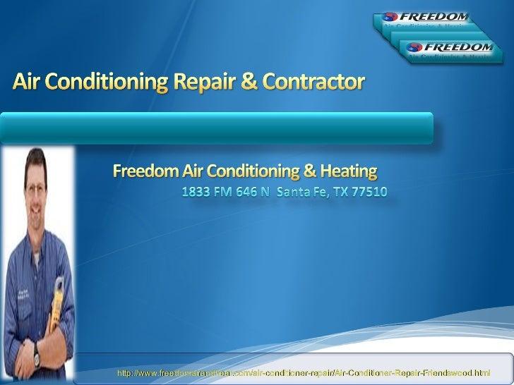 http://www.freedomairandheat.com/air-conditioner-repair/Air-Conditioner-Repair-Friendswood.html