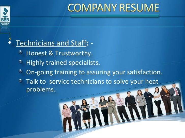 <ul><li>Technicians and Staff : - </li></ul><ul><ul><li>Honest & Trustworthy. </li></ul></ul><ul><ul><li>Highly trained sp...