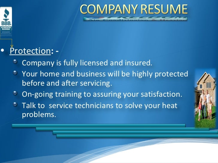 <ul><li>Protection : - </li></ul><ul><ul><li>Company is fully licensed and insured. </li></ul></ul><ul><ul><li>Your home a...