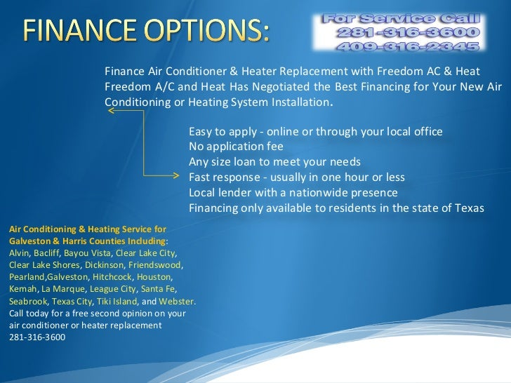 Finance Air Conditioner & Heater Replacement with Freedom AC & Heat Freedom A/C and Heat Has Negotiated the Best Financing...