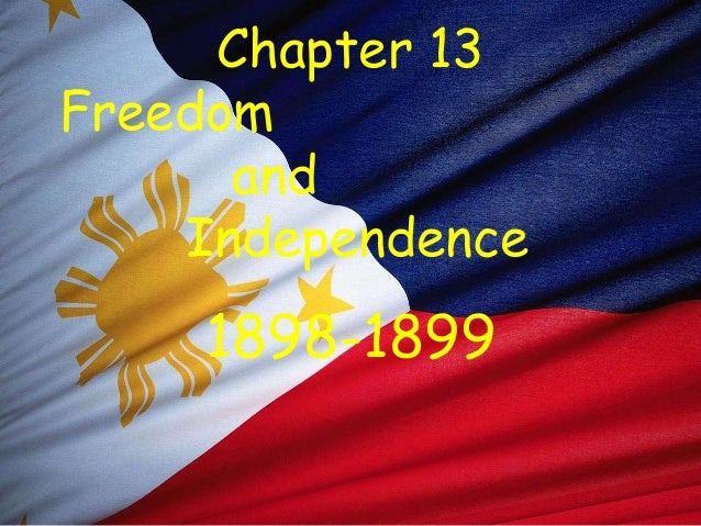Chapter 13 Freedom and Independence 1898-1899