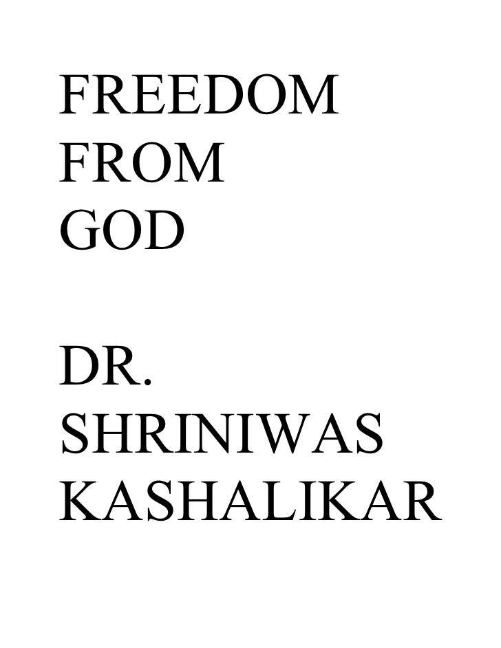 FREEDOM FROM GOD  DR. SHRINIWAS KASHALIKAR