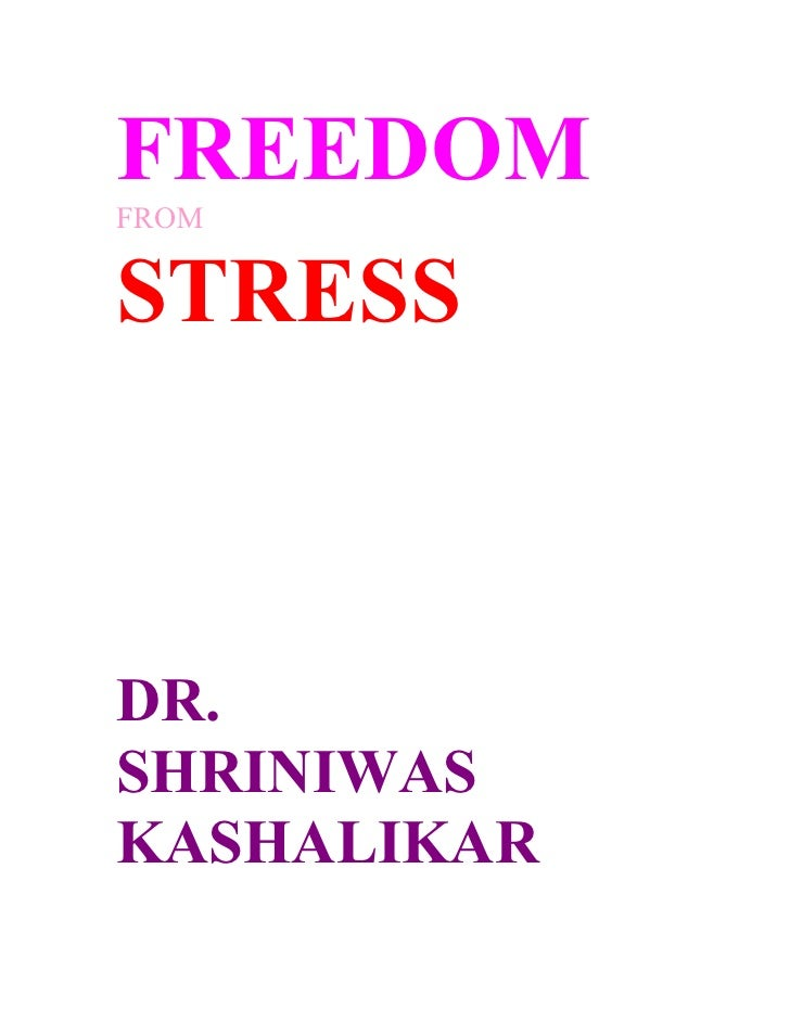 FREEDOM FROM   STRESS    DR. SHRINIWAS KASHALIKAR