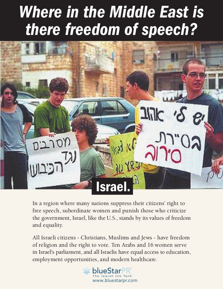 Where in the Middle East isthere freedom of speech?                              Israel.  In a region where many nations s...