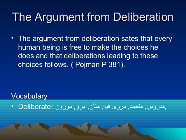 the conflict between the arguments for determinism and freedom essay Reconcile the operation of free will with causal determinism, be able to answer the following: 1  the existence of human freedom 3 what, according to stace,.